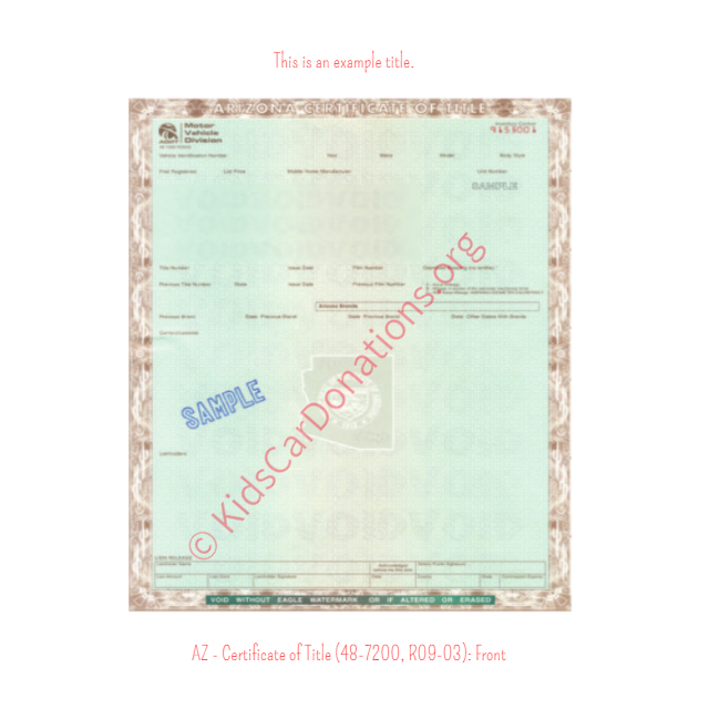Arizona Certificate of Title (48-7200, R09-03) Front | Kids Car Donations