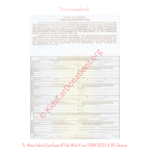 This is an Example of Florida Motor Vehicle Certificate Of Title With A Lien (HSMV 82250, 8-91) Reverse View | Kids Car Donations
