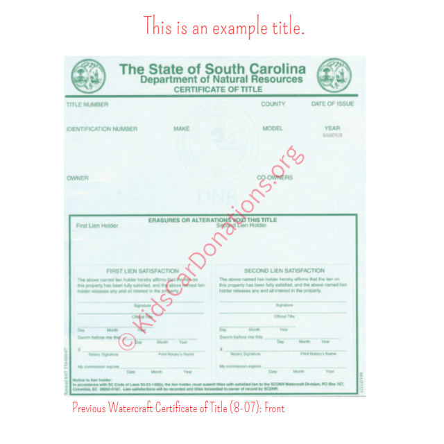 This is an Example of South Carolina Previous Watercraft Certificate of Title (8-07) Front View | Kids Car Donations