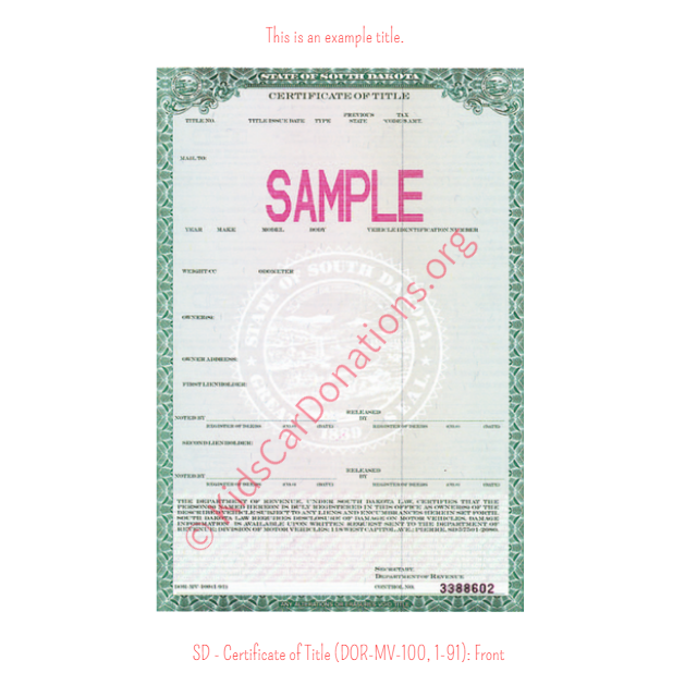 This is an Example of South Dakota Certificate of Title (DOR-MV-100, 1-91) Front View | Kids Car Donations