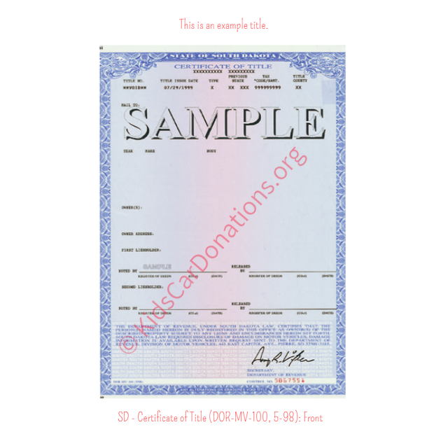 This is an Example of South Dakota Certificate of Title (DOR-MV-100, 5-98) Front View | Kids Car Donations