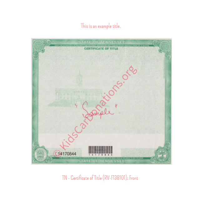 This is an Example of Tennessee Certificate of Title (RV-F138101) Front View | Kids Car Donations