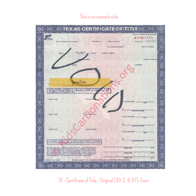 This is an Example of Texas Certificate of Title - Original (30-C, 8-07) Front View | Kids Car Donations